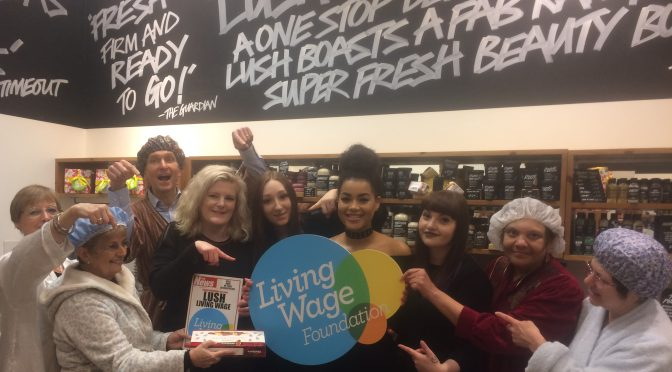 Living Wage is LUSH – 29.3.17